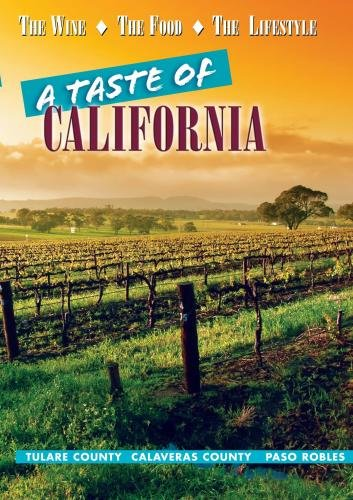 A Taste of California: Tulare County, Calaveras County, Paso Robles