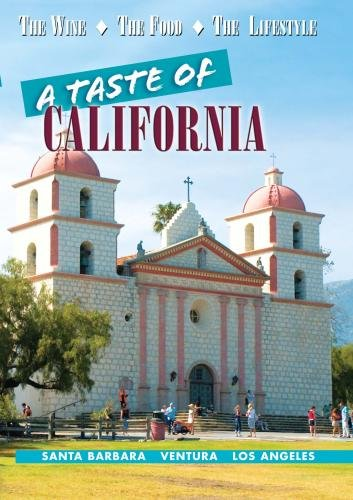 A Taste of California: Santa Barbara, Ventura, Los Angeles