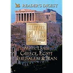 Must See Places of the World: Mystic Lands: Greece, Egypt, Jerusalem, Iran
