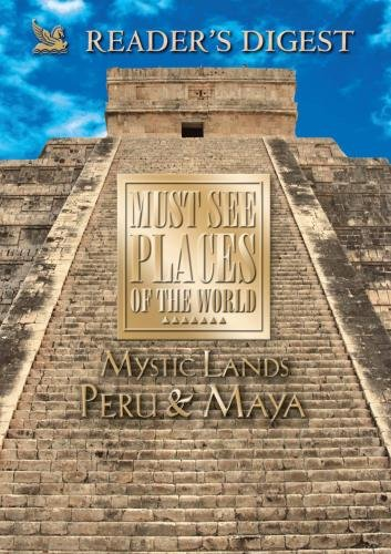 Must See Places of the World: Mystic Lands: Peru, Maya