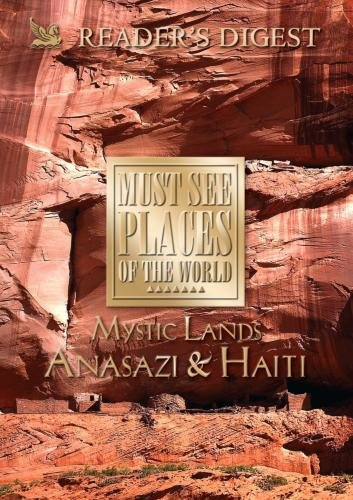 Must See Places of the World: Mystic Lands: Anasazi, Haiti