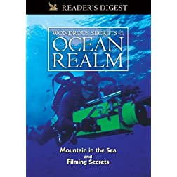 Wondrous Secrets of the Ocean Realm: Mountains in the Sea & Filming Secrets