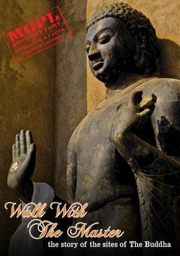Walk With The Master - the story of the sites of The Buddha