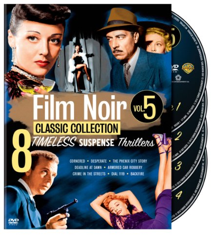 Film Noir Classic Collection, Vol. 5 (Cornered / Desperate / The Phenix City Story / Deadline at Dawn / Armored Car Robbery / Crime in the Streets / Dial 1119 / Backfire)