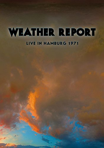 Weather Report - Live In Hamburg 1971