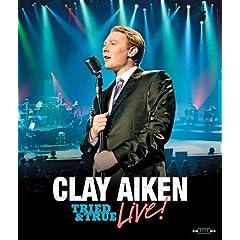 Clay Aiken: Tried & True Live!