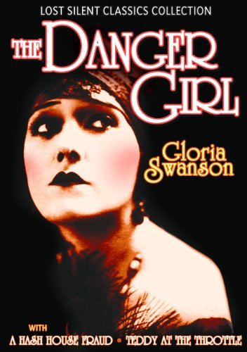 Lost Silent Classics Collection: The Danger Girl (1916) / Teddy at the Throttle (1917) / A Hash House Fraud (1915)