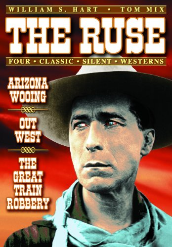 Four Classic Silent Westerns: Ruse (1915) / Arizona Wooing (1915) / Out West (1921) / The Great Train Robbery (1903)