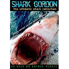 Shark Gordon: The Ultimate Shark Collection