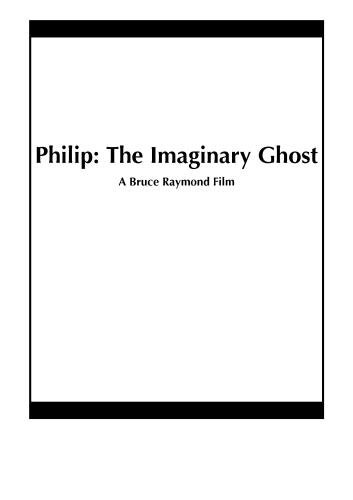 Philip: The Imaginary Ghost