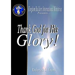 Thank God for His Glory!