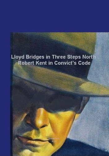 Lloyd Bridges in Three Steps North / Robert Kent in Convict's Code