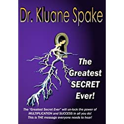 The Greatest Secret Ever by Dr. Kluane Spake