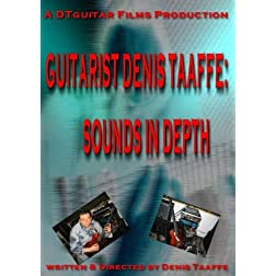 Guitarist Denis Taaffe: Sounds In Depth
