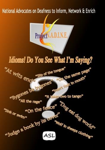 "Idioms! ""Do You See What I'm Saying?"""
