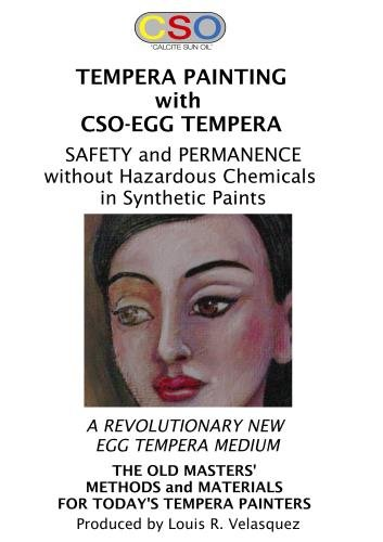 EGG TEMPERA, CSO-EGG TEMPERA, ANCIENT AND NEW: Safety and Permanence without Hazardous Chemicals in Synthetic Paints
