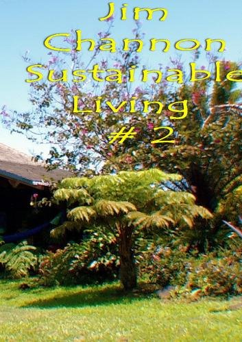 "Jim Channon ""Sustainable Living 2"""