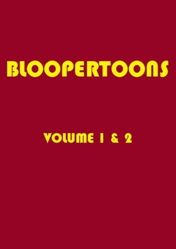 Bloopertoons Vol. 1 & 2