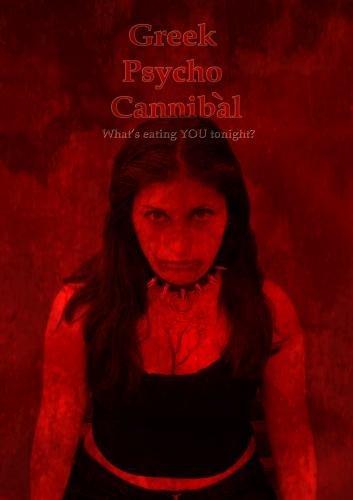 Greek Psycho Cannibal