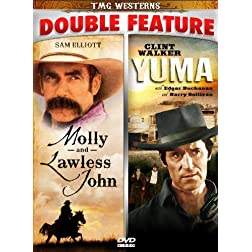 Molly & Lawless John/Yuma - Double Feature!