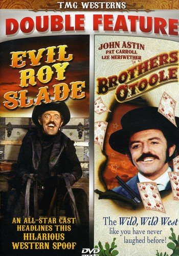 Evil Roy Slade/Brothers O'Toole - Double Feature!