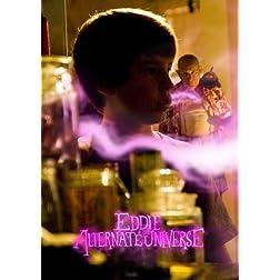 Eddie and the Alternate Universe