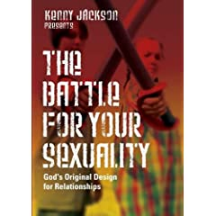 The Battle For Your Sexuality - God's Original Design For Relationships