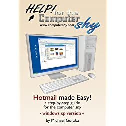 Hotmail made Easy! A step-by-step guide for the computer shy