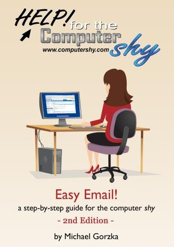 Easy Email: a-step-by-step guide for the computer shy (2nd Edition)