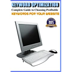 Keyword Optimization - Complete Guide to Choosing Profitable Keywords for Your Website