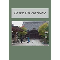 Can't Go Native?