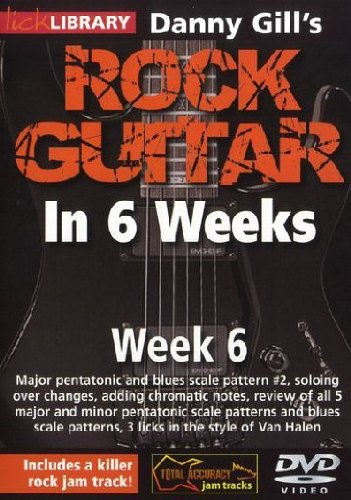 Danny Gill's Rock Guitar In 6 Weeks: Week 6 DVD