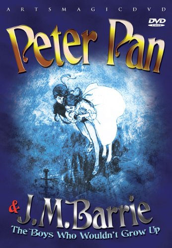 Peter Pan & J.M. Barrie: The Boys Who Wouldn't Grow Up