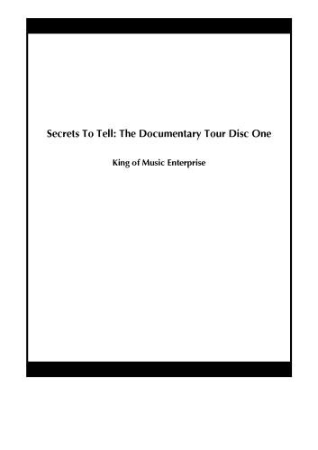 Secrets To Tell: The Documentary Tour Disc One