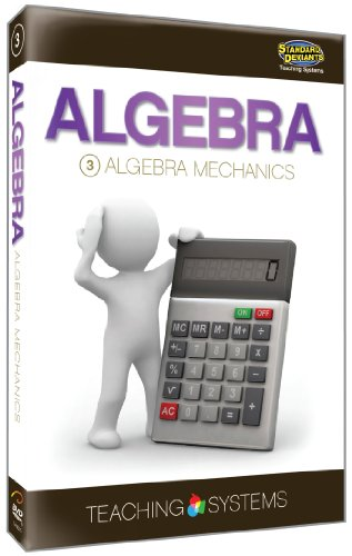 Teaching Systems Algebra Module 3: Algebra Mechanics