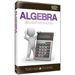 Teaching Systems Algebra Module 5: Linear Inequalities