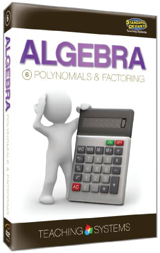 Teaching Systems Algebra Module 6: Polynomials & Factoring