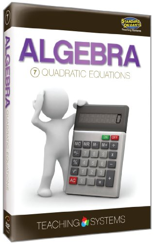 Teaching Systems Algebra Module 7: Quadratic Equations