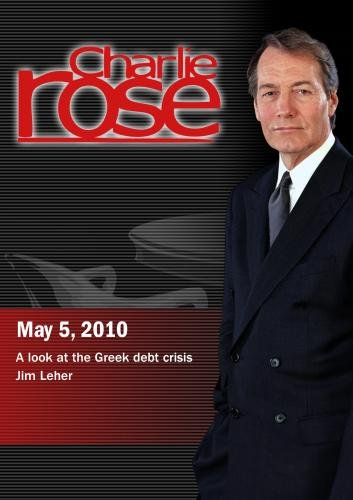Charlie Rose - A look at the Greek debt crisis / Jim Leher (May 5, 2010)