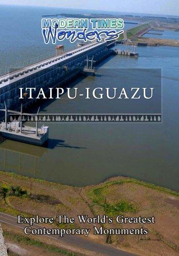 Modern Times Wonders Itaipu-Iguazu