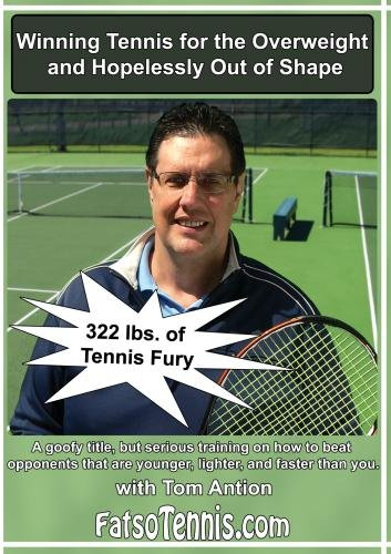 Winning Tennis for the Overweight and Hopelessly Out of Shape