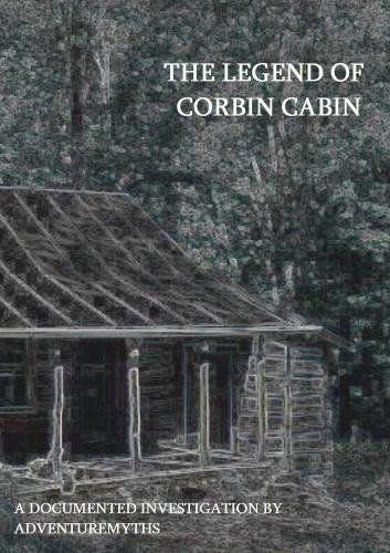 The Legend of Corbin Cabin