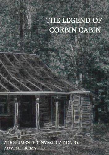 The Legend of Corbin Cabin
