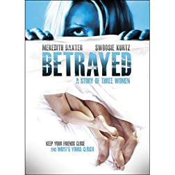 Betrayed: Story of Three Women