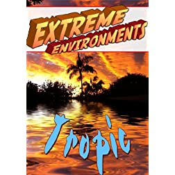 Extreme Environments Tropic