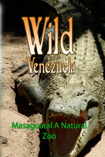 Wild Venezuela Masaguaral A Natuaral Zoo
