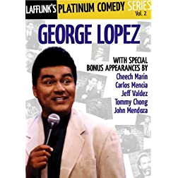 Lafflink Presents: The Platinum Comedy Series Vol. 2: George Lopez