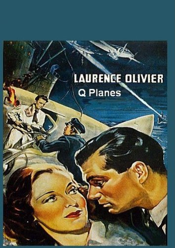 Laurence Olivier in Q Planes (aka.- Clouds Over Europe )