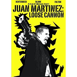 Juan Martinez: Loose Cannon