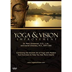 Yoga & Vision Improvement with Daniel Orlansky and Marc Grossman
